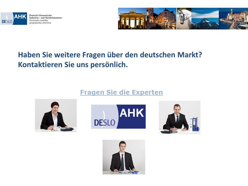 Haben Sie weitere Fragen über den deutschen Markt? Kontaktieren Sie uns persönlich. Fragen Sie die Experten
