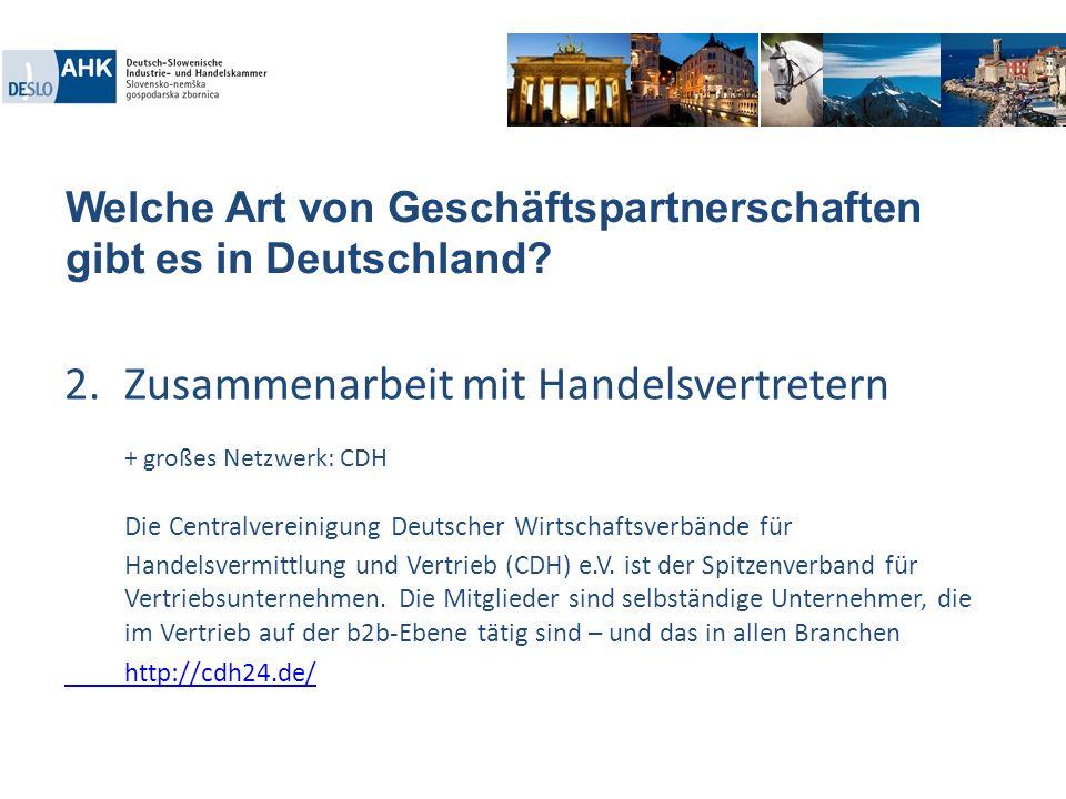 Welche Art von Geschäftspartnerschaften gibt es in Deutschland? 2.Zusammenarbeit mit Handelsvertretern + großes Netzwerk: CDH Die Centralvereinigung D