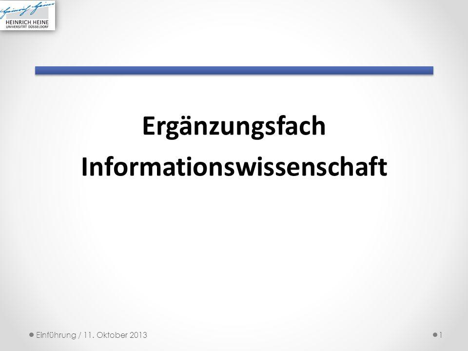 Ergänzungsfach Informationswissenschaft 1Einführung / 11. Oktober 2013