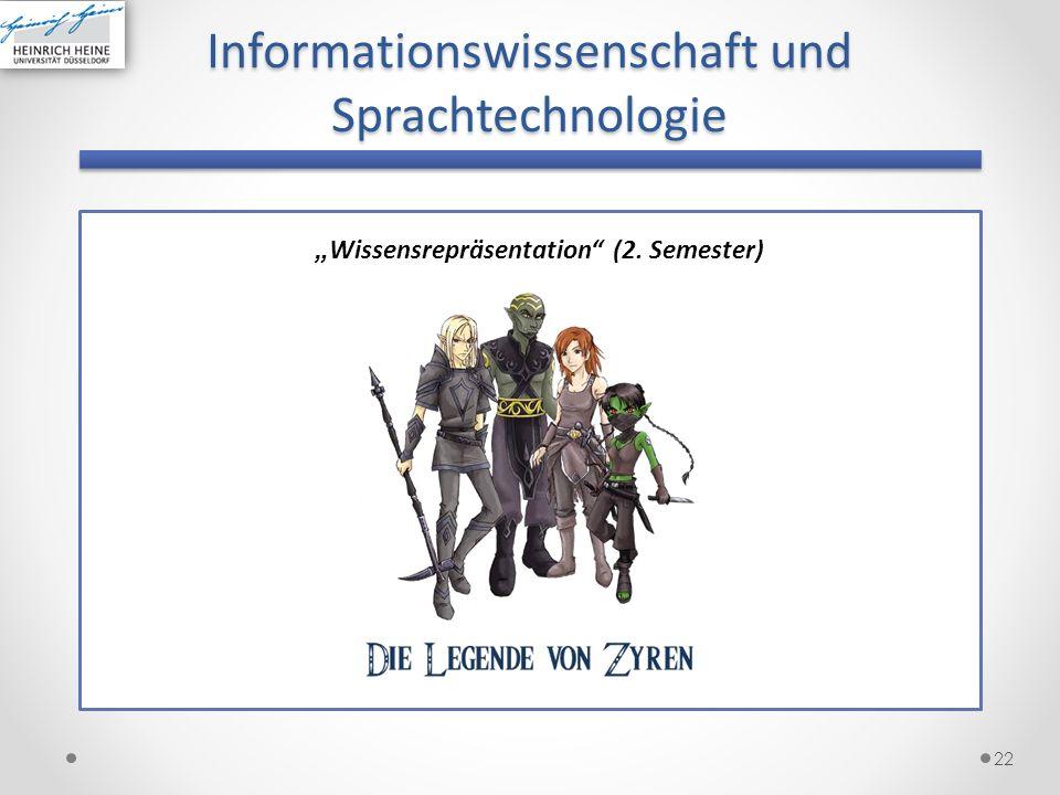 22 Informationswissenschaft und Sprachtechnologie Wissensrepräsentation (2. Semester)
