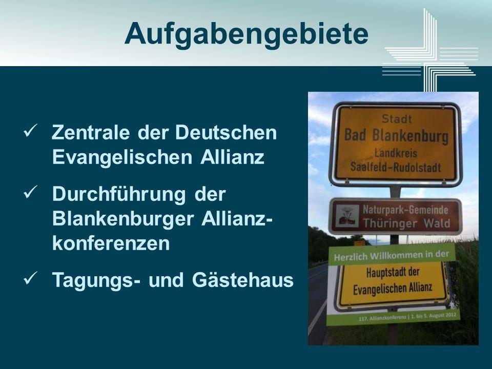 Zentrale der Deutschen Evangelischen Allianz Durchführung der Blankenburger Allianz- konferenzen Tagungs- und Gästehaus Aufgabengebiete