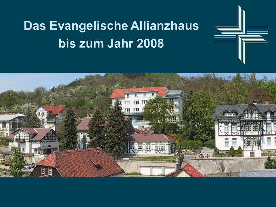 Das Evangelische Allianzhaus bis zum Jahr 2008