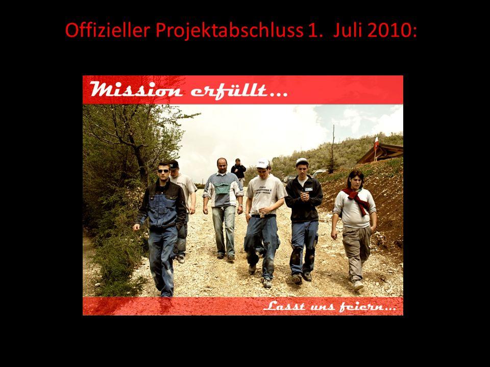 Offizieller Projektabschluss 1. Juli 2010: