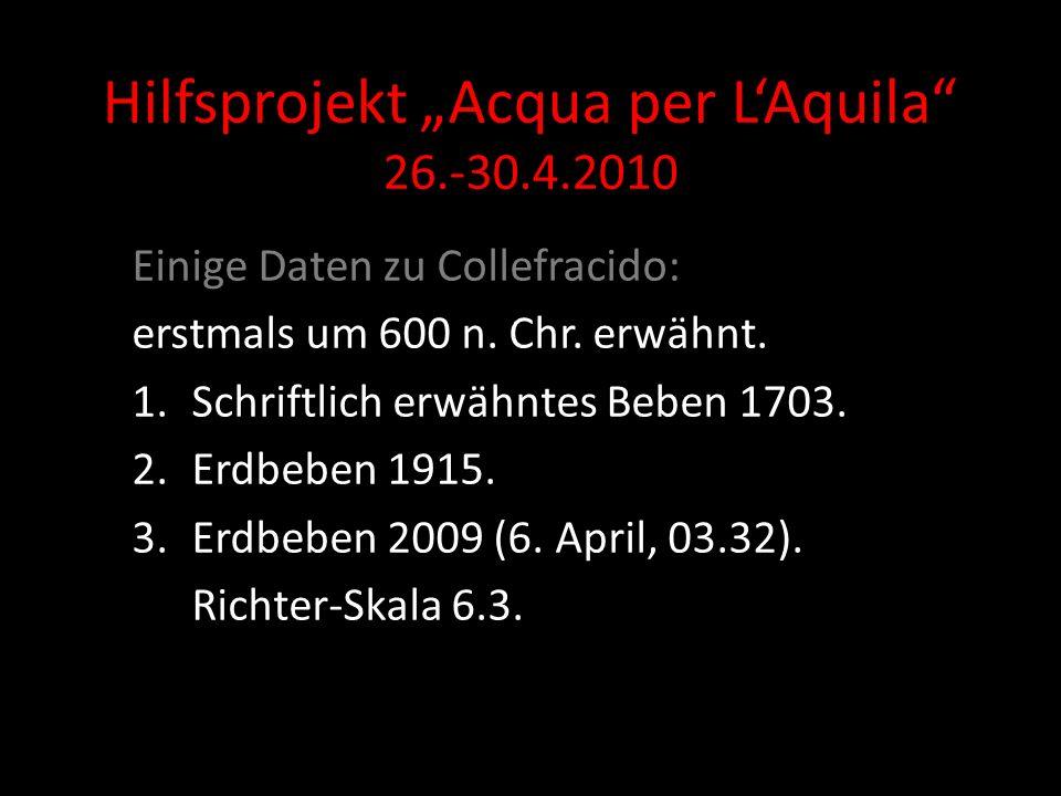Hilfsprojekt Acqua per LAquila 26.-30.4.2010 Einige Daten zu Collefracido: erstmals um 600 n.