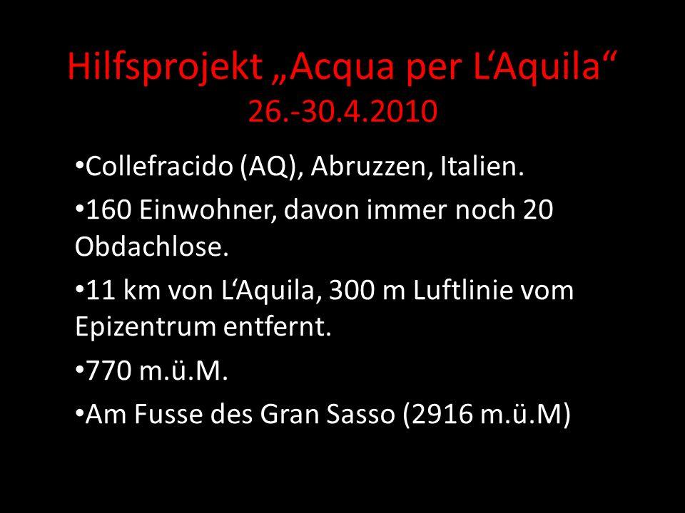 Hilfsprojekt Acqua per LAquila 26.-30.4.2010 Collefracido (AQ), Abruzzen, Italien.