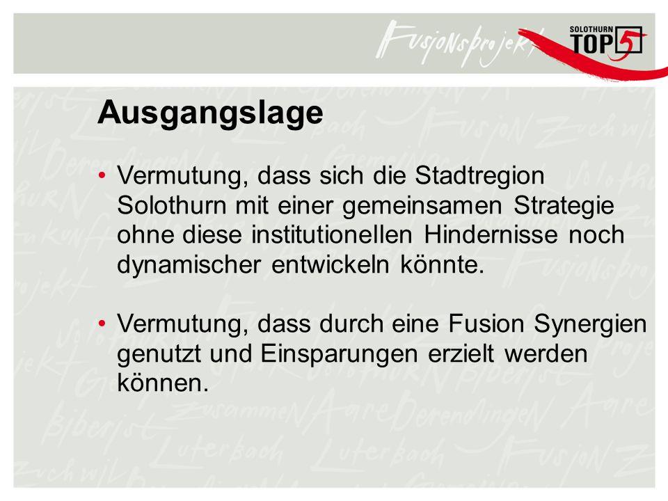 Ausgangslage Vermutung, dass sich die Stadtregion Solothurn mit einer gemeinsamen Strategie ohne diese institutionellen Hindernisse noch dynamischer e