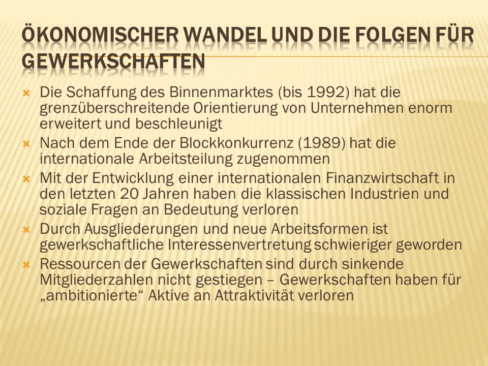 Die Schaffung des Binnenmarktes (bis 1992) hat die grenzüberschreitende Orientierung von Unternehmen enorm erweitert und beschleunigt Nach dem Ende de