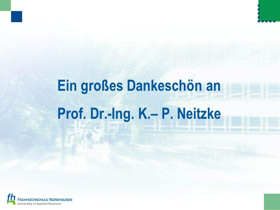 Ein großes Dankeschön an Prof. Dr.-Ing. K.– P. Neitzke