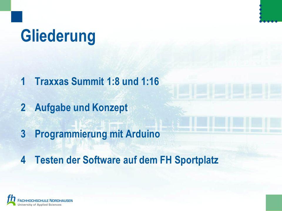 Gliederung 1Traxxas Summit 1:8 und 1:16 2Aufgabe und Konzept 3Programmierung mit Arduino 4Testen der Software auf dem FH Sportplatz