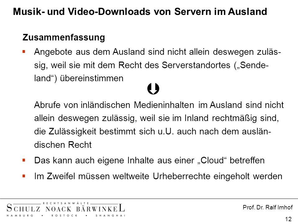 Prof. Dr. Ralf Imhof 12 Zusammenfassung Angebote aus dem Ausland sind nicht allein deswegen zuläs- sig, weil sie mit dem Recht des Serverstandortes (S