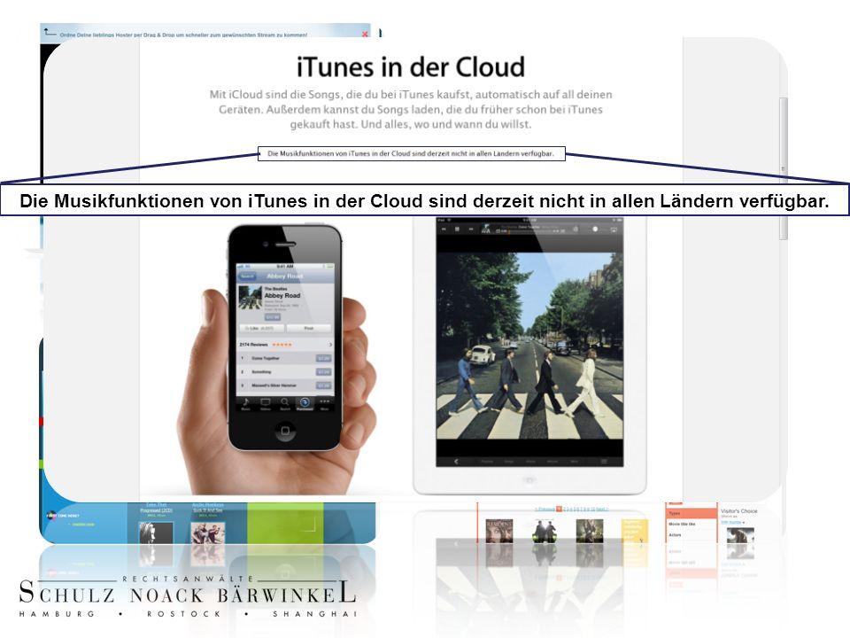 Die Musikfunktionen von iTunes in der Cloud sind derzeit nicht in allen Ländern verfügbar.