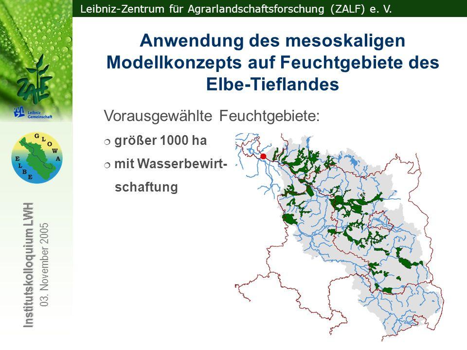 Leibniz-Zentrum für Agrarlandschaftsforschung (ZALF) e. V. Institutskolloquium LWH 03. November 2005 Feuchtgebiete im Elbe-Tiefland: Anwendung des mes