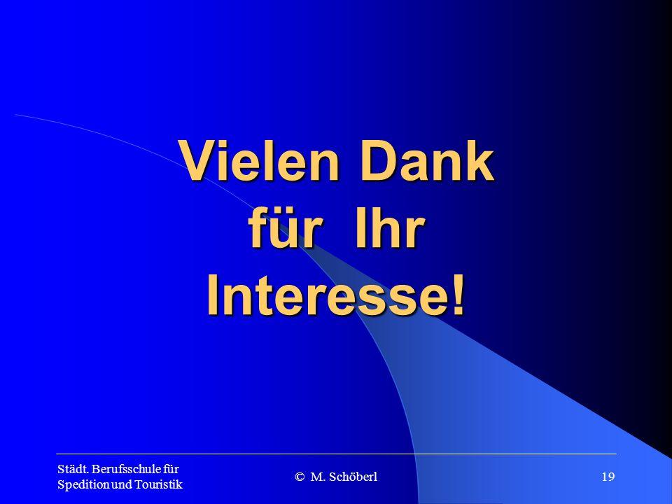 Städt. Berufsschule für Spedition und Touristik © M. Schöberl18 Bestehensregelung Zum Bestehen der Abschlussprüfung müssen im Gesamtergebnis sowie in