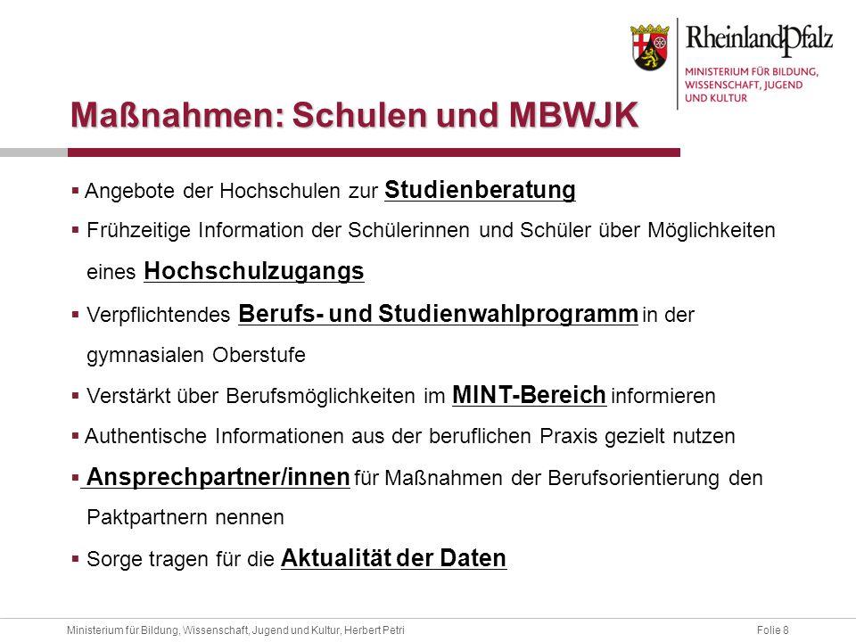Folie 8Ministerium für Bildung, Wissenschaft, Jugend und Kultur, Herbert Petri Angebote der Hochschulen zur Studienberatung Frühzeitige Information de