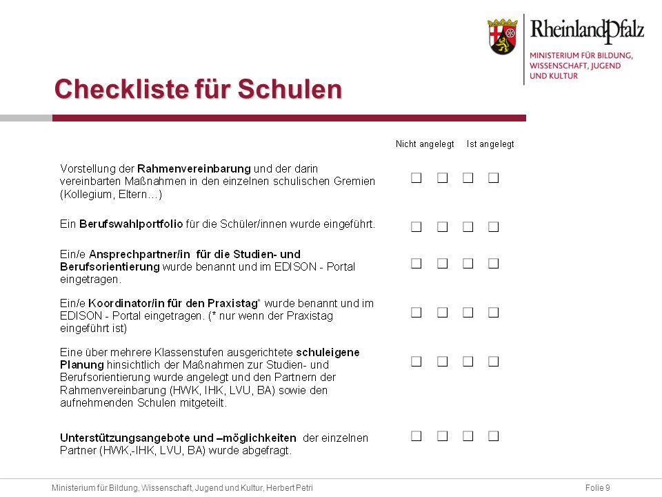 Folie 9Ministerium für Bildung, Wissenschaft, Jugend und Kultur, Herbert Petri Checkliste für Schulen