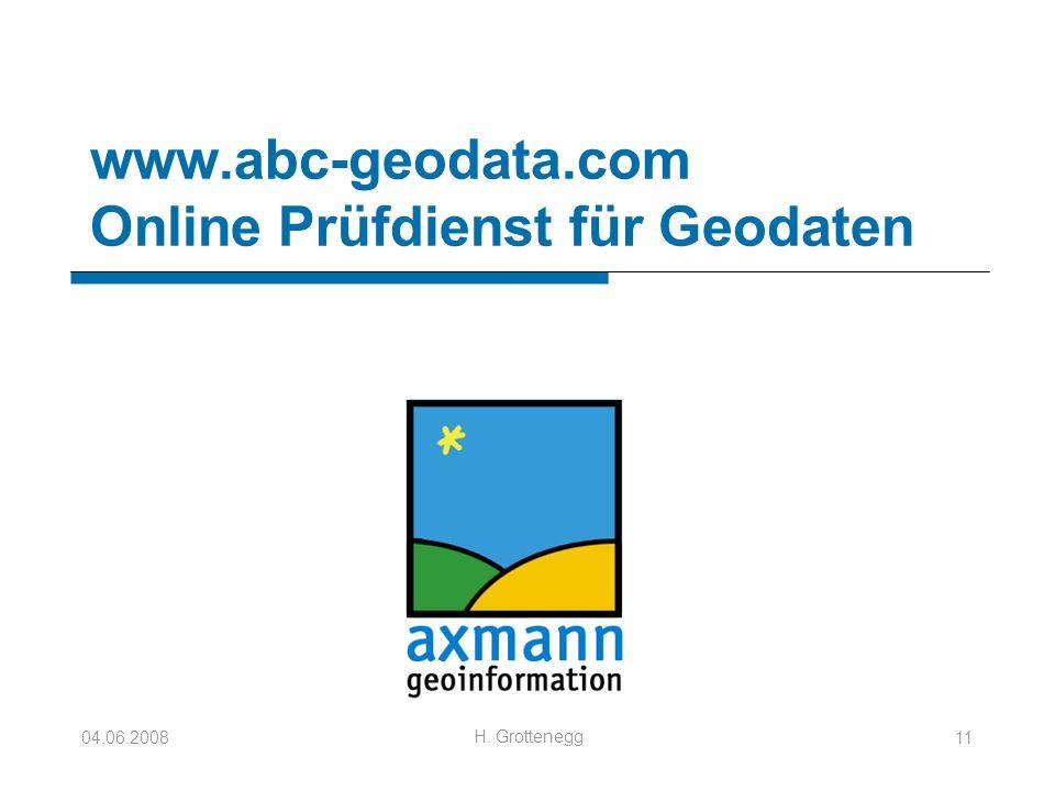 04.06.2008 H. Grottenegg 11 www.abc-geodata.com Online Prüfdienst für Geodaten