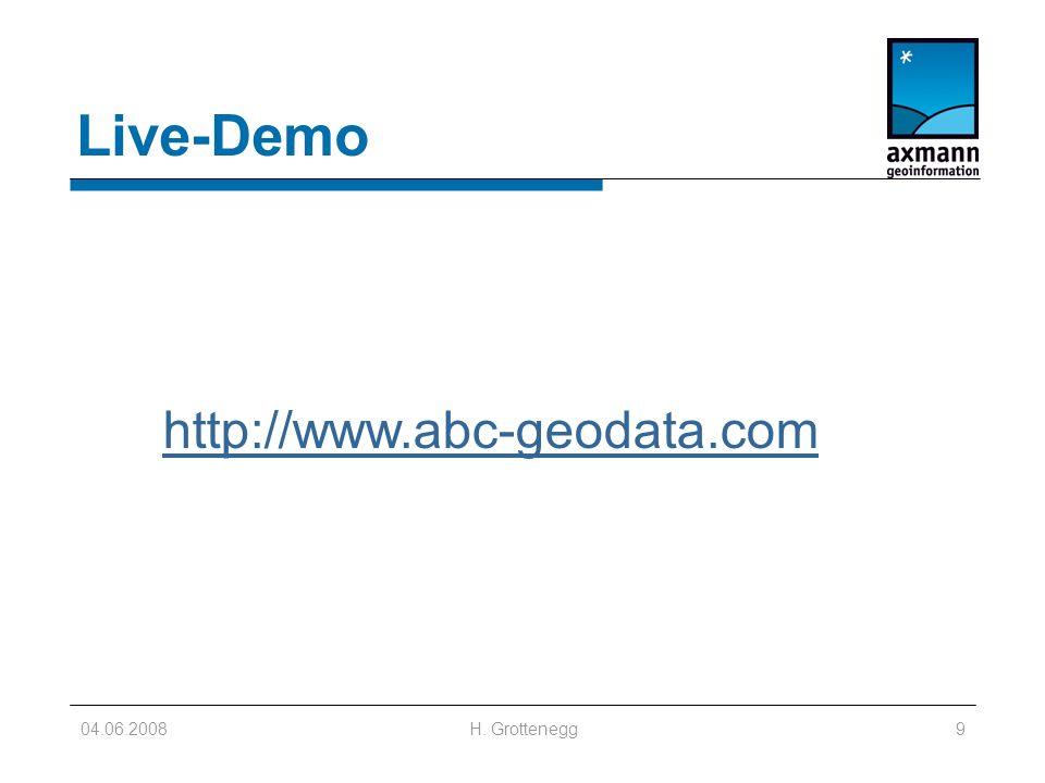 04.06.2008H. Grottenegg9 http://www.abc-geodata.com Live-Demo
