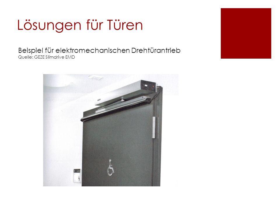 Lösungen für Türen Beispiel für elektromechanischen Drehtürantrieb Quelle: GEZE Slimdrive EMD