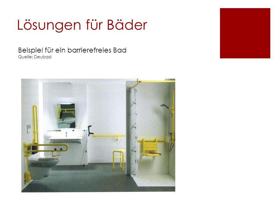 Lösungen für Bäder Beispiel für ein barrierefreies Bad Quelle: Deubad