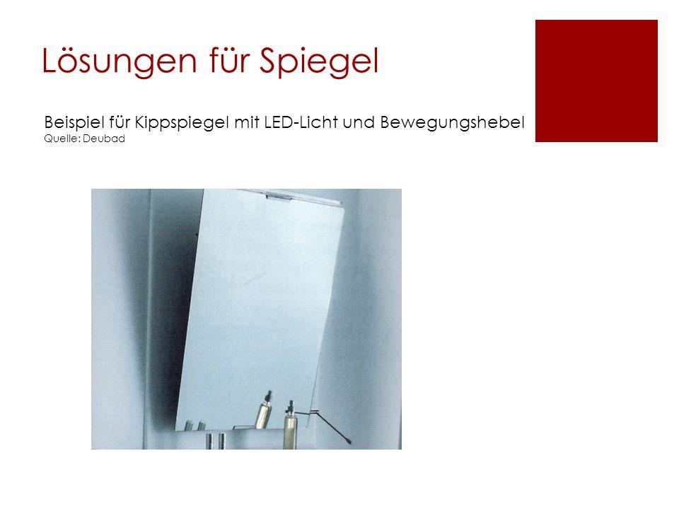Lösungen für Spiegel Beispiel für Kippspiegel mit LED-Licht und Bewegungshebel Quelle: Deubad