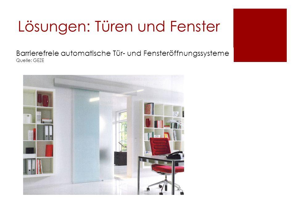 Lösungen: Türen und Fenster Barrierefreie automatische Tür- und Fensteröffnungssysteme Quelle: GEZE