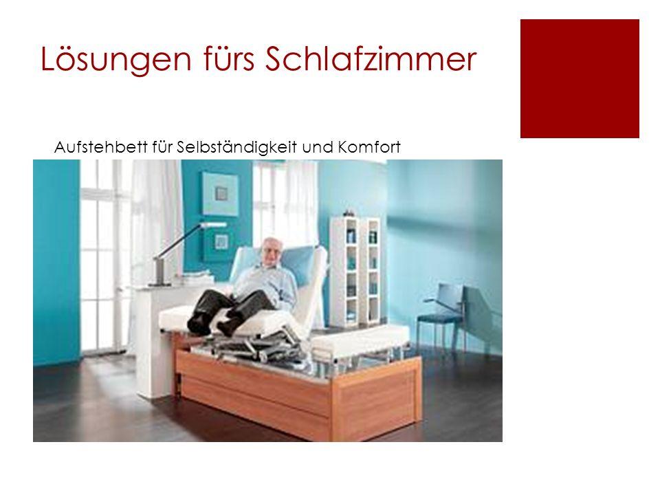 Lösungen fürs Schlafzimmer Aufstehbett für Selbständigkeit und Komfort