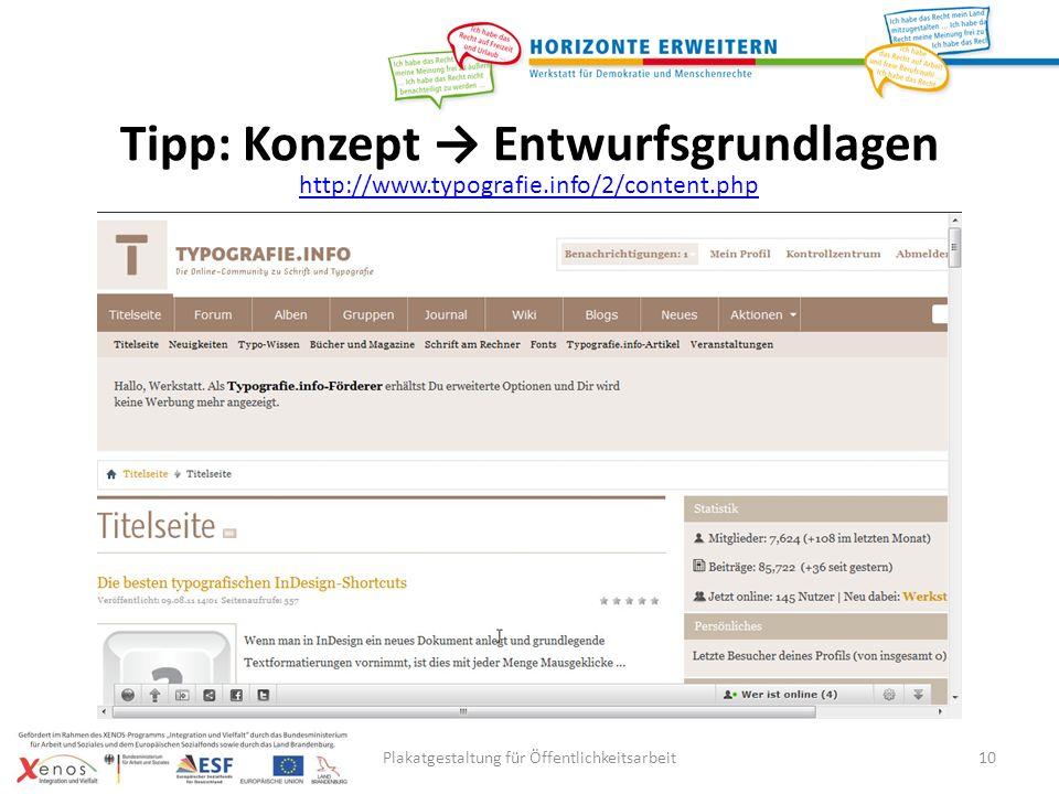 Plakatgestaltung für Öffentlichkeitsarbeit10 http://www.typografie.info/2/content.php Tipp: Konzept Entwurfsgrundlagen