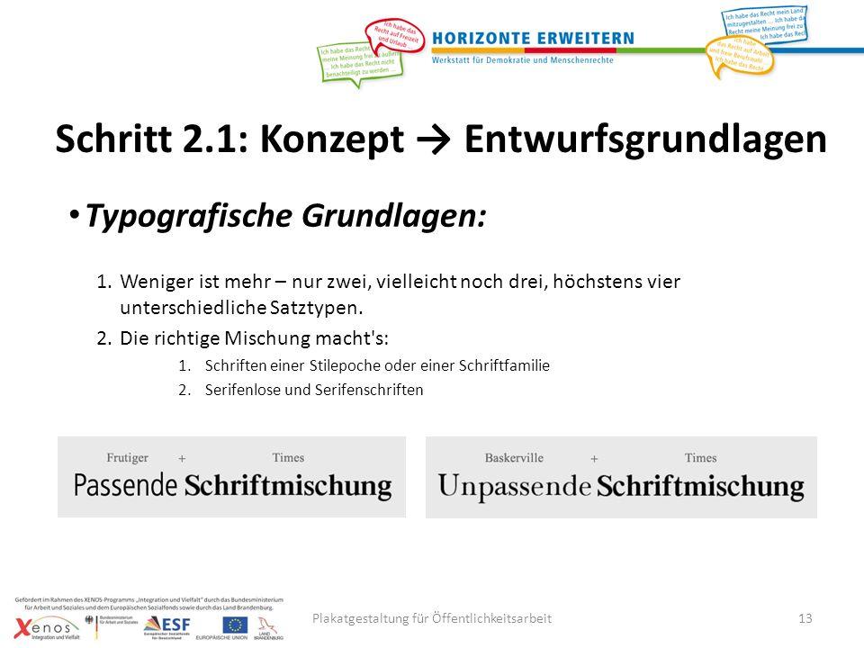 Plakatgestaltung für Öffentlichkeitsarbeit13 Typografische Grundlagen: 1.Weniger ist mehr – nur zwei, vielleicht noch drei, höchstens vier unterschiedliche Satztypen.