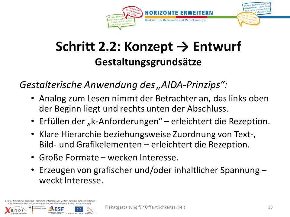 Plakatgestaltung für Öffentlichkeitsarbeit18 Gestalterische Anwendung des AIDA-Prinzips: Analog zum Lesen nimmt der Betrachter an, das links oben der Beginn liegt und rechts unten der Abschluss.
