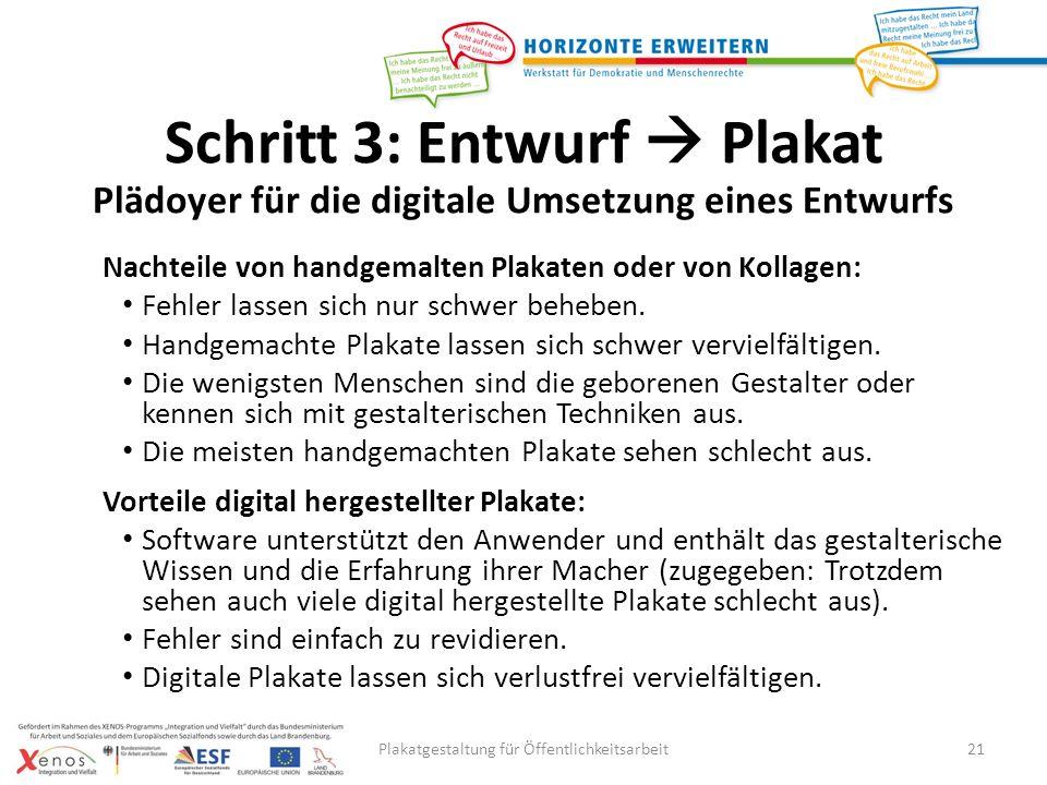 Plakatgestaltung für Öffentlichkeitsarbeit21 Nachteile von handgemalten Plakaten oder von Kollagen: Fehler lassen sich nur schwer beheben.