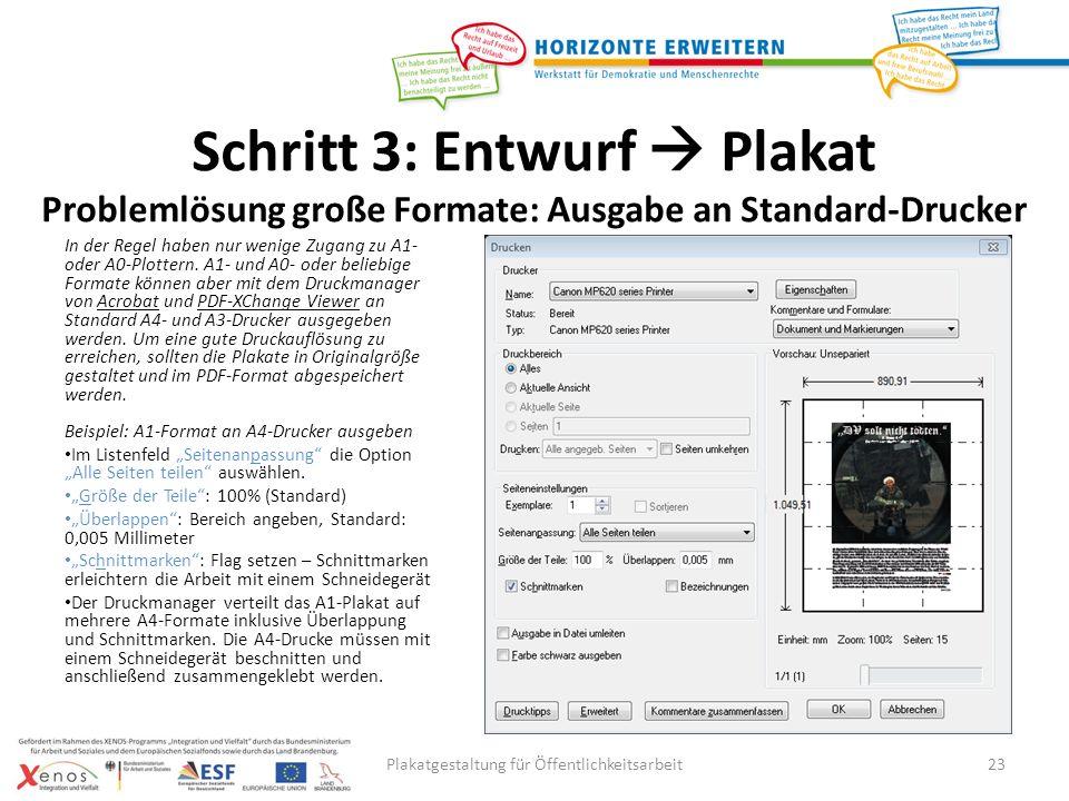 Plakatgestaltung für Öffentlichkeitsarbeit23 In der Regel haben nur wenige Zugang zu A1- oder A0-Plottern.
