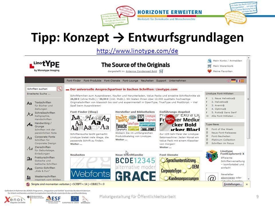 Plakatgestaltung für Öffentlichkeitsarbeit20 http://www.zfamedien.de/ausbildung/mediengestalter/tutorials/tutorials.php?Action=Cat&CatID=13 Tipp: Konzept Entwurf