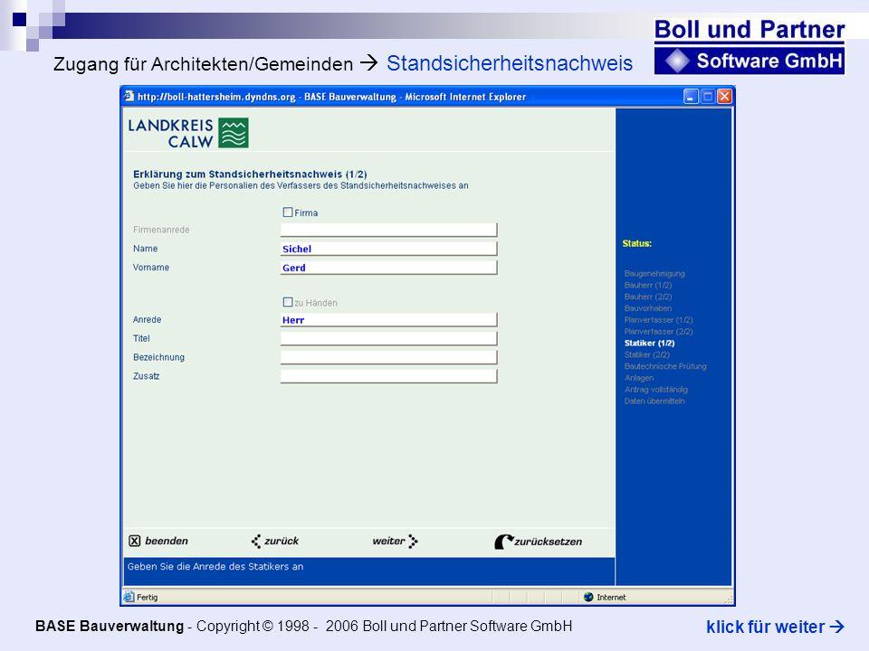 Zugang für Architekten/Gemeinden Standsicherheitsnachweis BASE Bauverwaltung - Copyright © 1998 - 2006 Boll und Partner Software GmbH klick für weiter