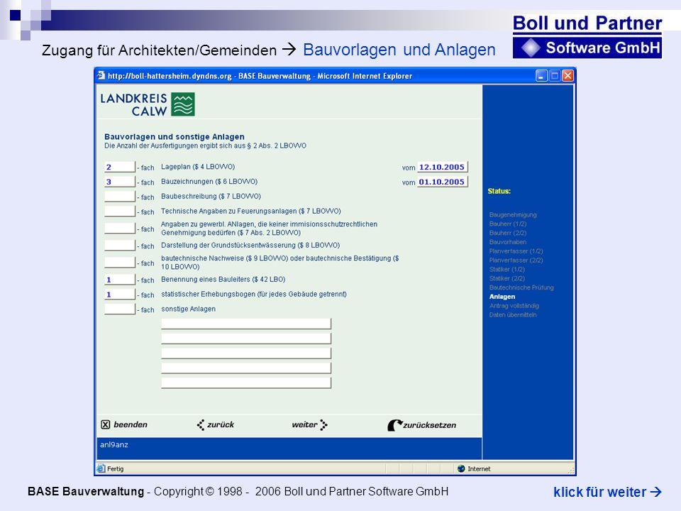 Zugang für Architekten/Gemeinden Bauvorlagen und Anlagen BASE Bauverwaltung - Copyright © 1998 - 2006 Boll und Partner Software GmbH klick für weiter