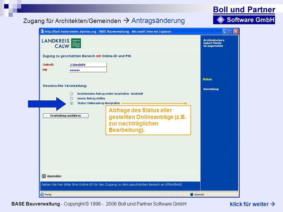 Zugang für Architekten/Gemeinden Antragsänderung Abfrage des Status aller gestellten Onlineanträge (z.B.