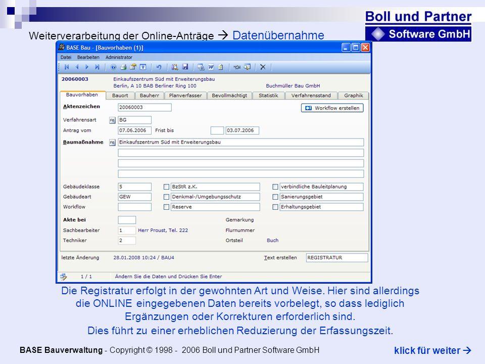 Weiterverarbeitung der Online-Anträge Datenübernahme Die Registratur erfolgt in der gewohnten Art und Weise.
