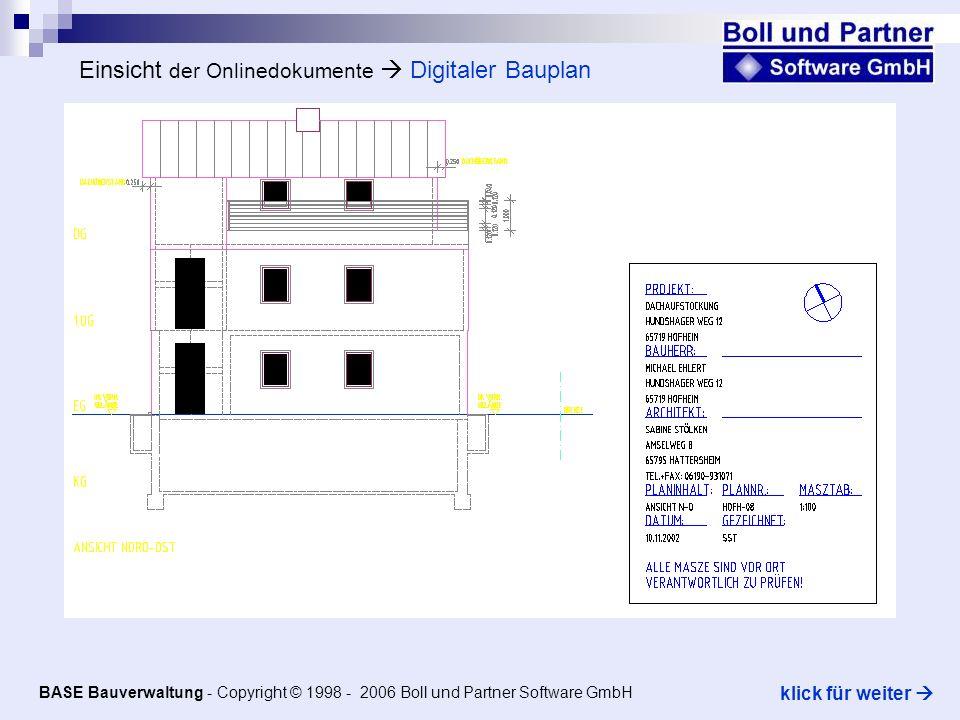 Einsicht der Onlinedokumente Digitaler Bauplan Per Doppelklick auf bearbeiten kann das Dokument direkt aus der BASE Bauverwaltung eingesehen werden.