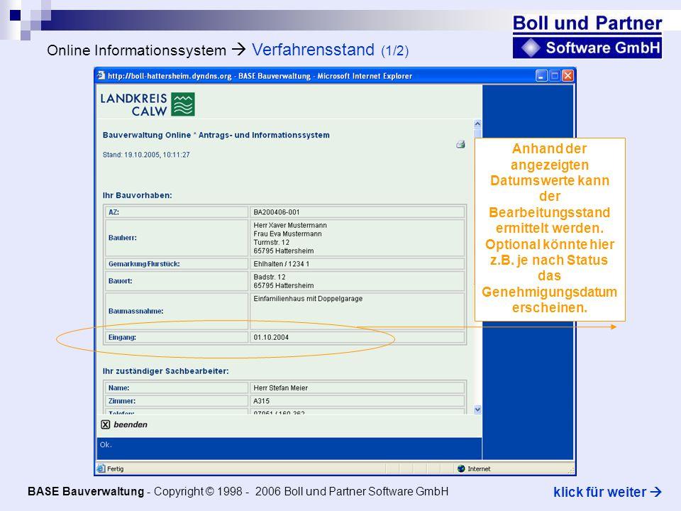 Online Informationssystem Verfahrensstand (1/2) Anhand der angezeigten Datumswerte kann der Bearbeitungsstand ermittelt werden.