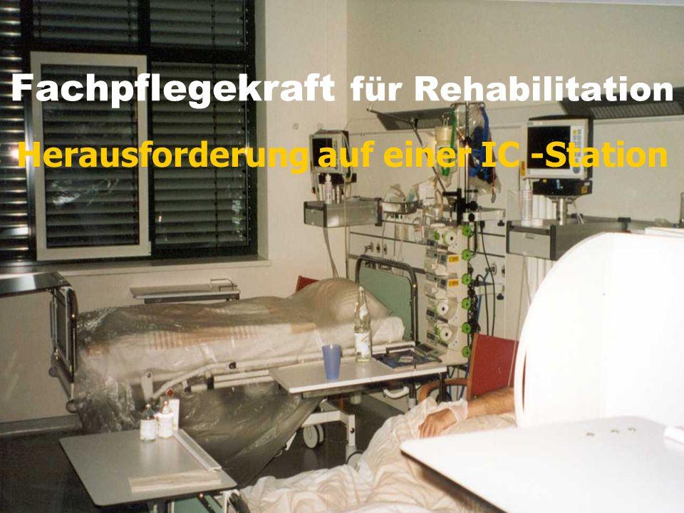 Fachpflegekraft für Rehabilitation z Herausforderung auf einer IC -Station