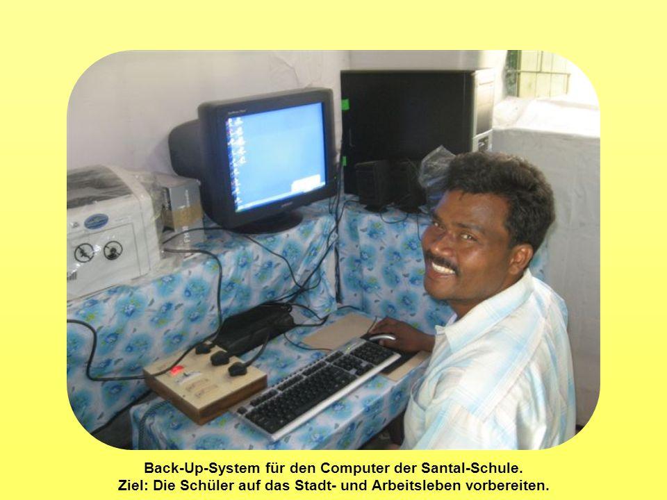 Back-Up-System für den Computer der Santal-Schule. Ziel: Die Schüler auf das Stadt- und Arbeitsleben vorbereiten.