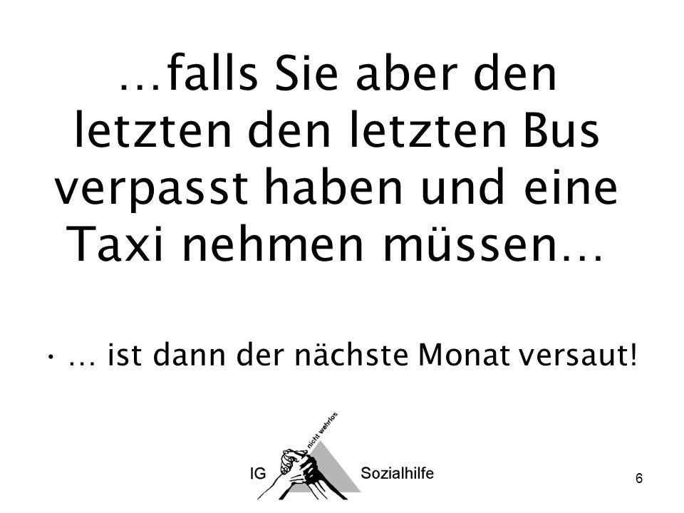 6 …falls Sie aber den letzten den letzten Bus verpasst haben und eine Taxi nehmen müssen… … ist dann der nächste Monat versaut!