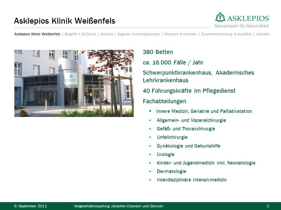 9. September 2011Vorgesetztencoaching zwischen Chancen und Grenzen3 Asklepios Klinik Weißenfels 380 Betten ca. 16.000 Fälle / Jahr Schwerpunktkrankenh