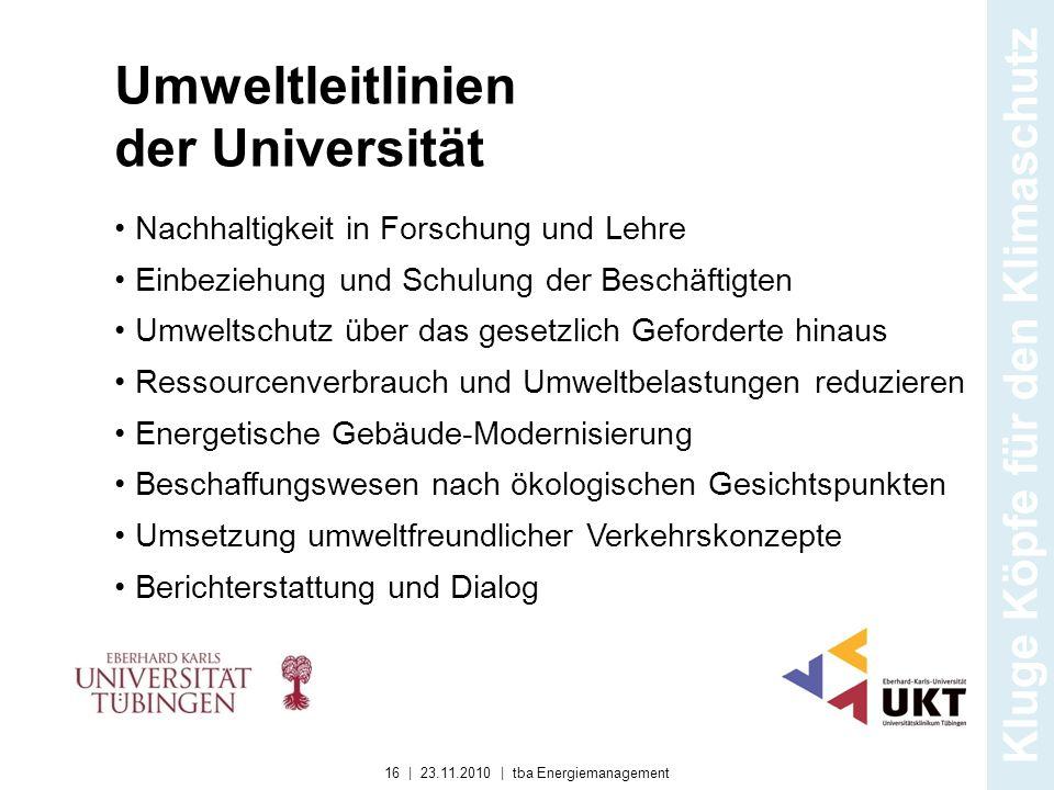 Umweltleitlinien der Universität Nachhaltigkeit in Forschung und Lehre Einbeziehung und Schulung der Beschäftigten Umweltschutz über das gesetzlich Ge