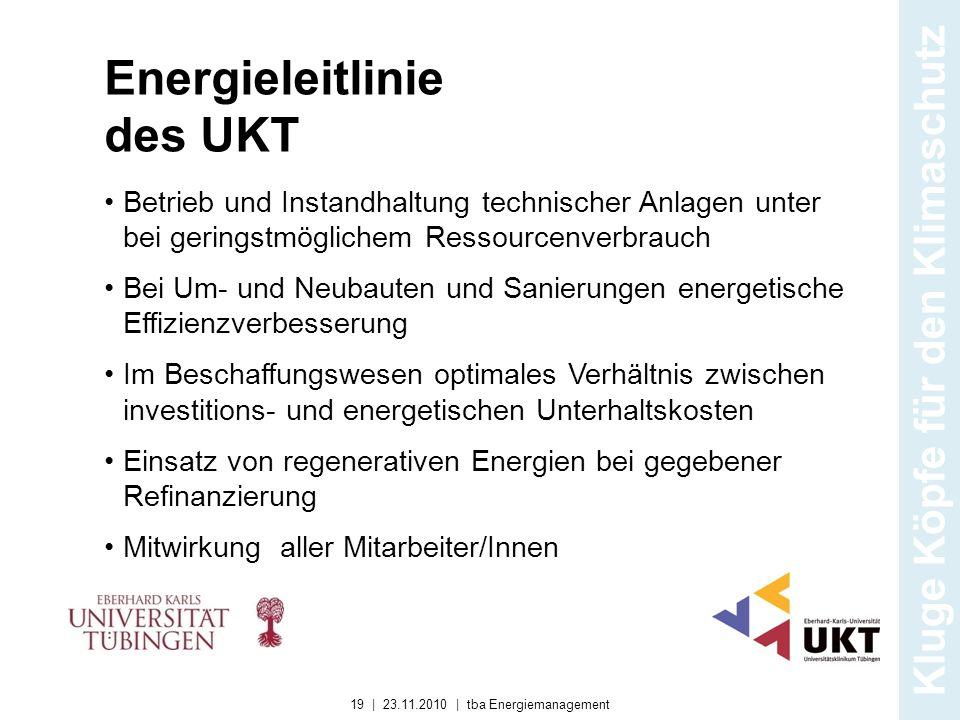 Energieleitlinie des UKT Betrieb und Instandhaltung technischer Anlagen unter bei geringstmöglichem Ressourcenverbrauch Bei Um- und Neubauten und Sani