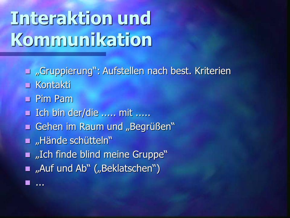 Interaktion und Kommunikation Gruppierung: Aufstellen nach best. Kriterien Gruppierung: Aufstellen nach best. Kriterien Kontakti Kontakti Pim Pam Pim