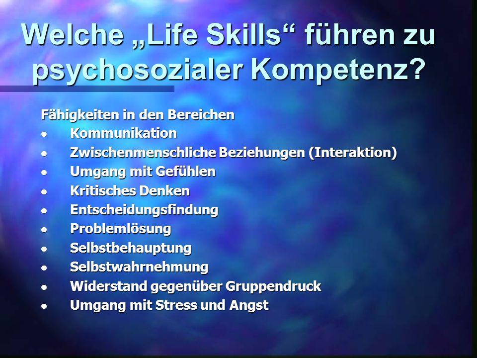 Welche Life Skills führen zu psychosozialer Kompetenz? Fähigkeiten in den Bereichen Kommunikation Kommunikation Zwischenmenschliche Beziehungen (Inter