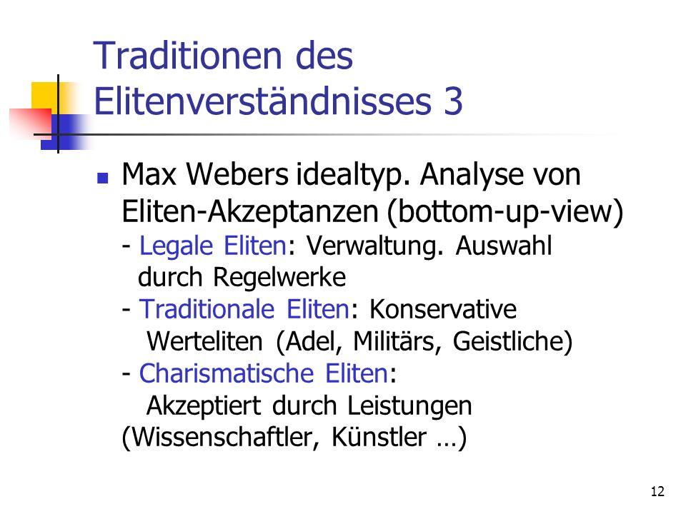 12 Traditionen des Elitenverständnisses 3 Max Webers idealtyp. Analyse von Eliten-Akzeptanzen (bottom-up-view) - Legale Eliten: Verwaltung. Auswahl du