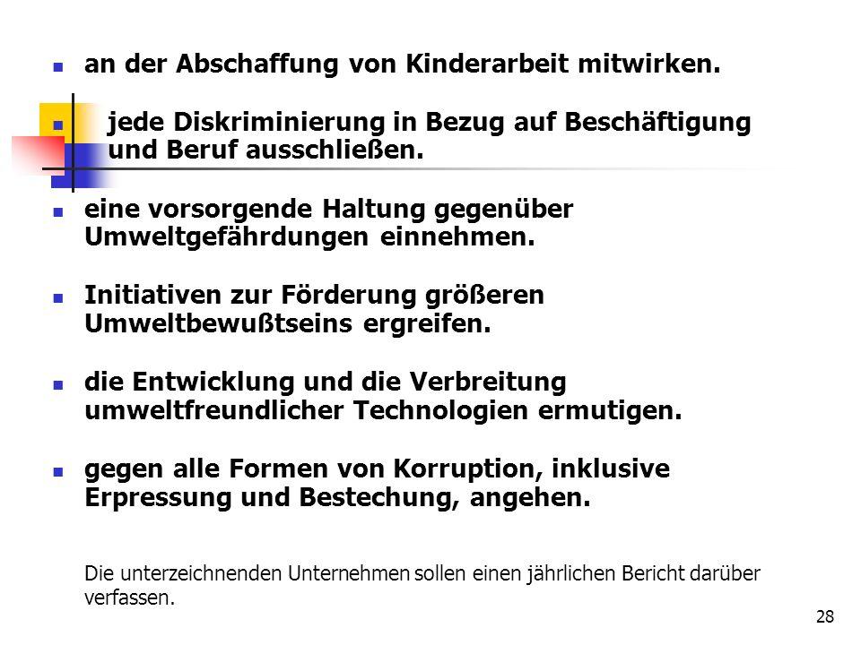 28 an der Abschaffung von Kinderarbeit mitwirken. jede Diskriminierung in Bezug auf Beschäftigung und Beruf ausschließen. eine vorsorgende Haltung geg