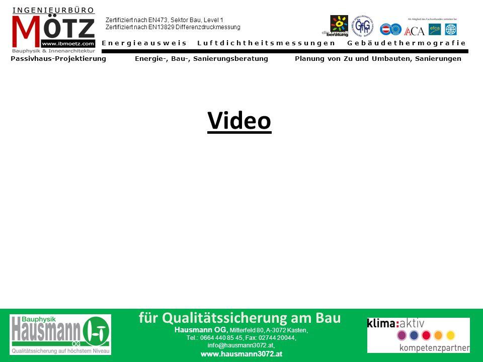 für Qualitätssicherung am Bau Hausmann OG, Mitterfeld 80, A-3072 Kasten, Tel.: 0664 440 85 45, Fax: 02744 20044, info@hausmann3072.at, www.hausmann3072.at LUFTDICHTHEIT