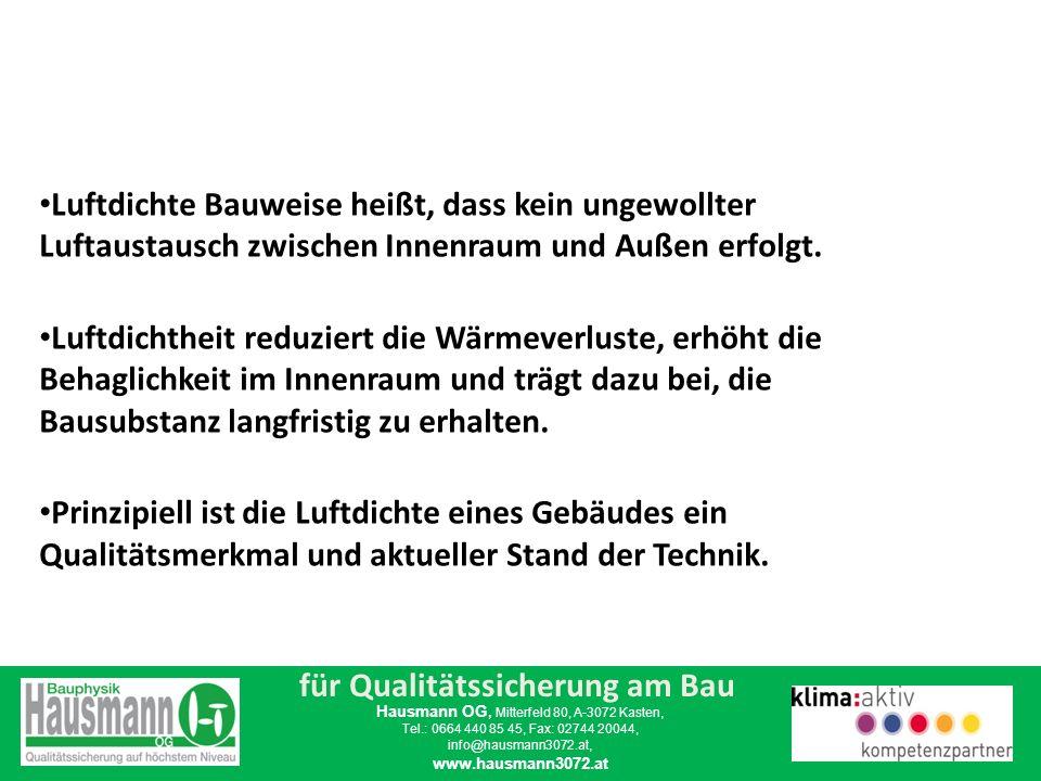 für Qualitätssicherung am Bau Hausmann OG, Mitterfeld 80, A-3072 Kasten, Tel.: 0664 440 85 45, Fax: 02744 20044, info@hausmann3072.at, www.hausmann307